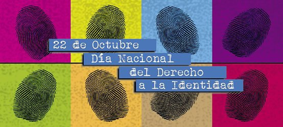 22 de octubre, Día Nacional del Derecho a la Identidad